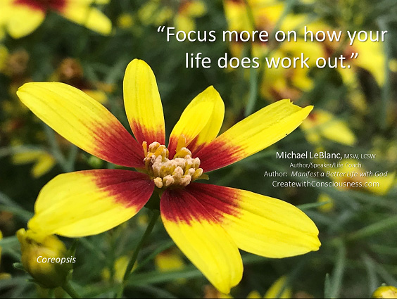 Focus more on how your life is working out!